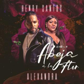 Henry Santos Ft Alexandra La Reina – Como Abeja A La Flor