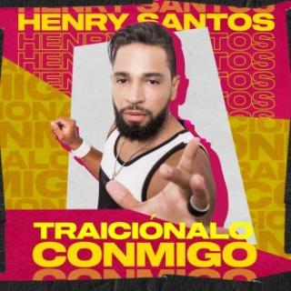 Henry Santos – Traiciónalo Conmigo