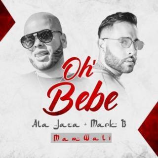 Ala Jaza Ft Mark B – Oh Bebe