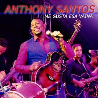Anthony Santos – Me Gusta Esa Vaina