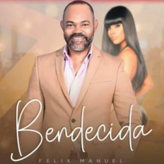 Felix Manuel – Bendecida