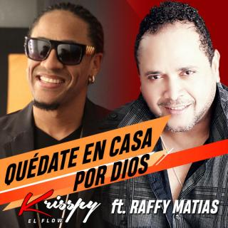 Krisspy Ft Raffy Matias – Quedate En Casa Por Dios