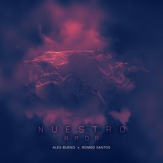 Alex Bueno Ft Romeo Santos – Nuestro Amor