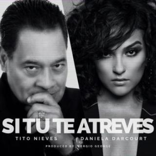 Tito Nieves Ft Daniela Darcourt – Si Tu Te Atreves