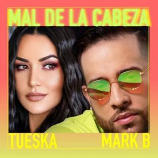 Tueska Ft Mark B – Mal De La Cabeza