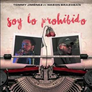 Wason Brazoban Ft Tommy Jiménez – Lo Prohibido