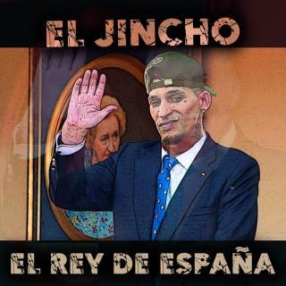 El Jincho – El Rey De España