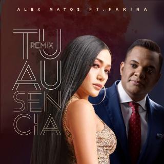 Alex Matos Ft Farina – Tu Ausencia (remix)