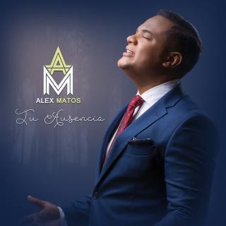 Alex Matos – Tu Ausencia