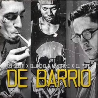 Dj Scuff Ft El Jincho, Mandrake, El Pope – De Barrio