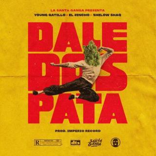 La Santa Ganga Ft Shelow Shaq, El Jincho, Young Gatillo – Dale Dos Pata