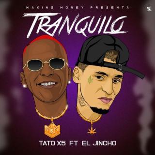 Tato El X5 Ft El Jincho – Trankilo