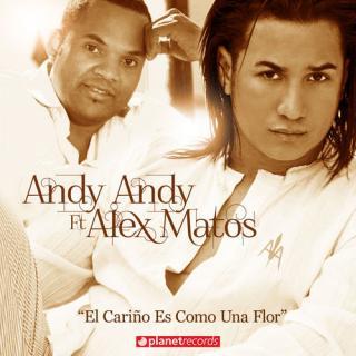 Andy Andy Ft Alex Matos – El Cariño Es Como Una Flor