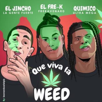 Quimico Ultra Mega Ft El Jincho, Frekavena RD – Que Viva La Weed