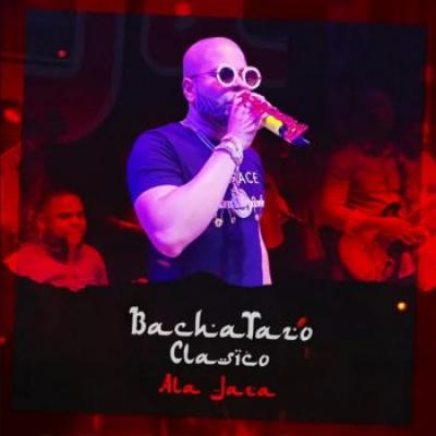 Ala Jaza – Bachatazo Clásico