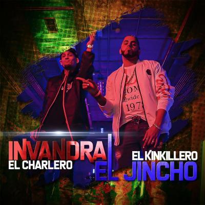 Invandra Ft El Jincho – El Kinkillero Y El Charlero