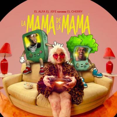 El Alfa Ft El Cherry Scom – La Mamá De La Mamá