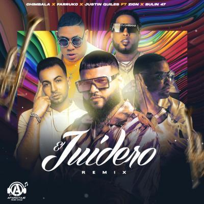Chimbala Ft Bulin47, Farruko, Justin Quiles, Zion – El Juidero (remix)