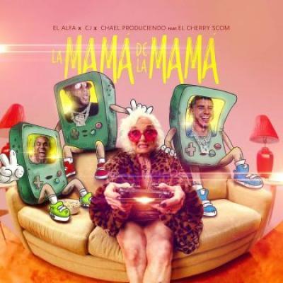 El Alfa Ft Cj, El Cherry Scom – La Mama De La Mama