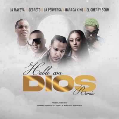 La Mayeya Ft Secreto, La Perversa, Haraca Kiko, El Cherry Scom – Hablé Con Dios (Remix)