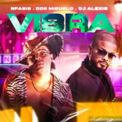 Nfasis Ft Don Miguelo, Dj Alexis – Vibra