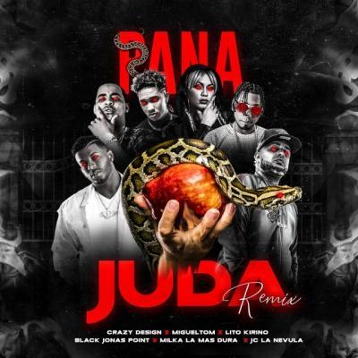 Migueltom Ft Lito Kirino, Black Jonas Point, Jc La Nevula, Crazy Design, Milka La Mas Dura – Pana Juda (remix)