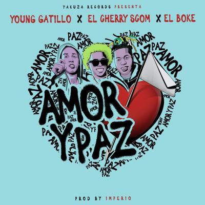 Young Gatillo Ft El Cherry Scom, El Boke – Amor Y Paz