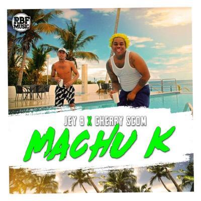 El Cherry Scom Ft Jey B – Machu K